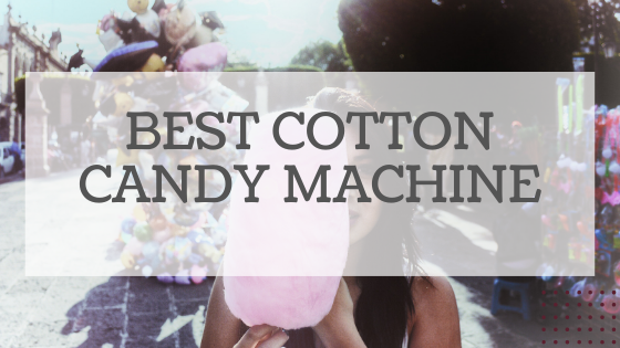 Best Cotton Candy Machine